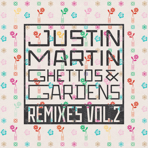 Justin Martin - Ghettos & Gardens (Claude VonStroke Remix)