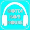 GOTTA HAVE HOUSE Live at Aruba 01.12.12