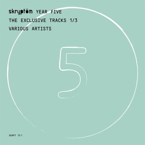VARIOUS ARTISTS - Year Five The Exclusive Tracks 1/3 /// Skryptöm records - FR