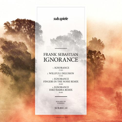 sub.rec.10 - Frank Sebastian - Ignorance