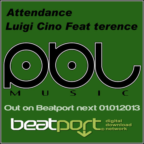 Luigi Cino Feat. Terence - Attendance ( Original Mix ) out on Beatport next 01.01.2013