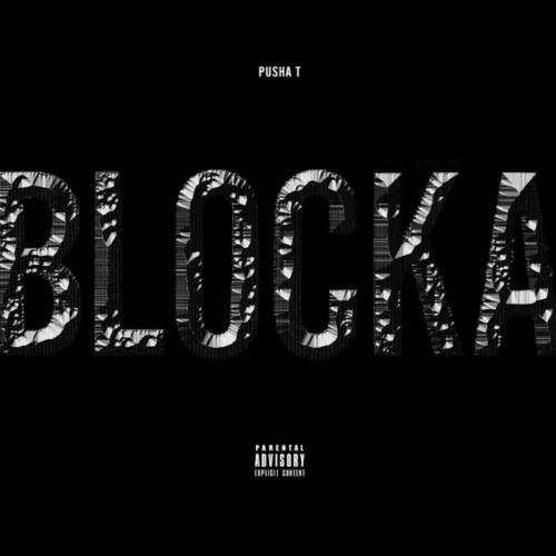 Pusha T - Blocka(Ft.Popcaan & Travi$ Scott)
