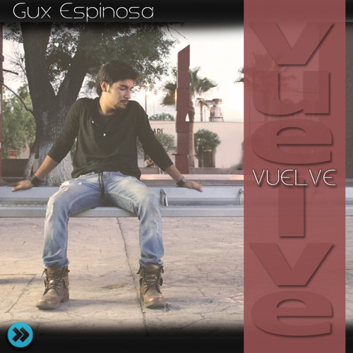 Gux Espinosa Llegar a ti 2012