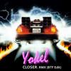 Yokel - Closer (RMX Back to the Future Edit)