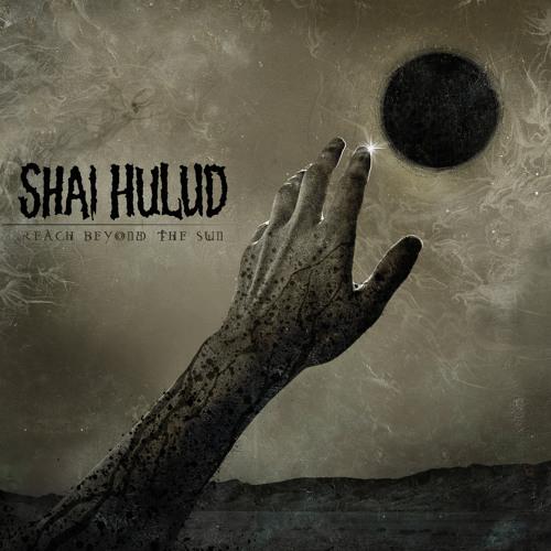 """Shai Hulud """"Reach Beyond the Sun"""""""