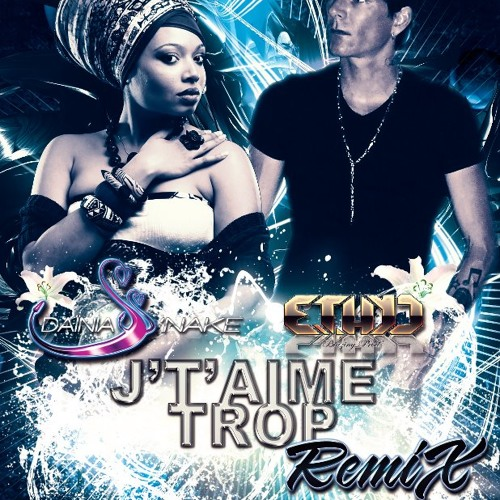 Daïnia Ss'nake Feat Ethyo - J'taime trop (newchapter riddim) by jtb