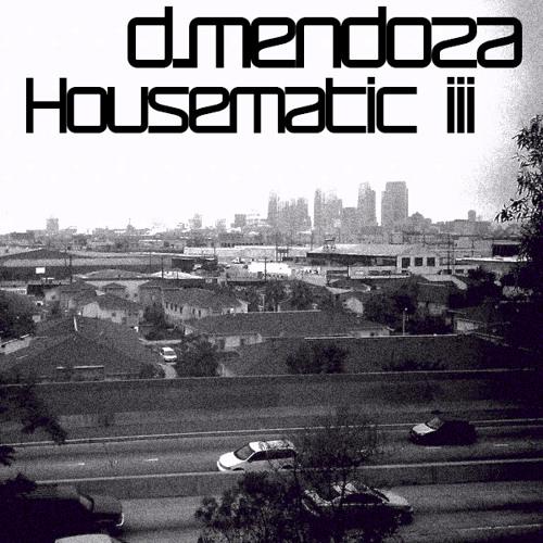 D.Mendoza - Housematic III