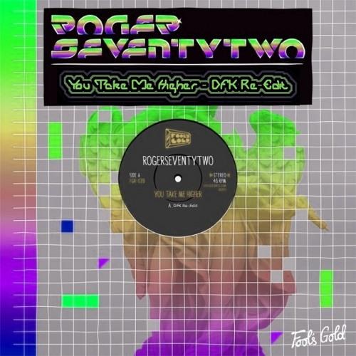 Rogerseventytwo - You Take Me Higher (DFK Re-Edit)