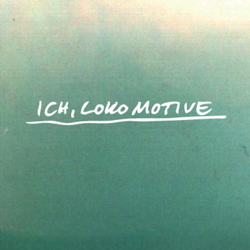 Lichte - Ich, Lokomotive