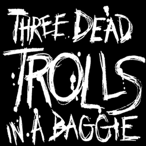 Three Dead Trolls in a Baggie - Keep Your Parents Off the Internet