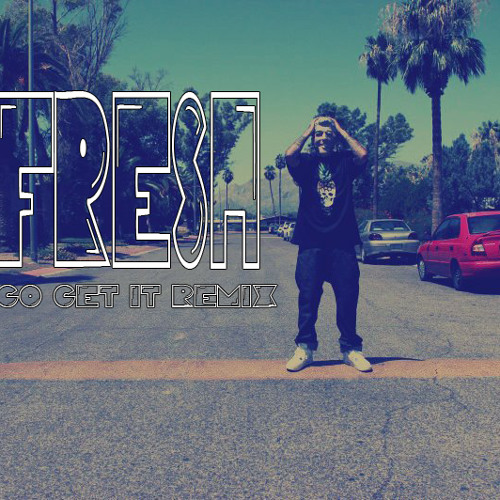 EFRESH GO GET IT REMIX