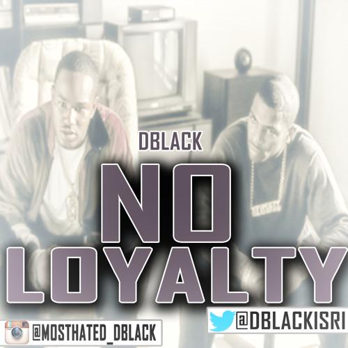 "BlackDaGod x ""No Loyalty"" (Prod By. Cardiak)"