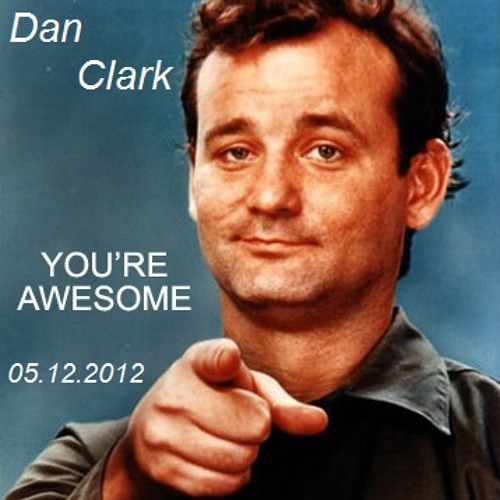 DanClark - You´re Awesome 05.12.2012