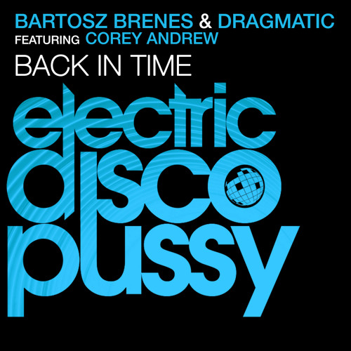 Bartosz Brenes & Dragmatic feat. Corey Andrew - Back In Time (Preview)