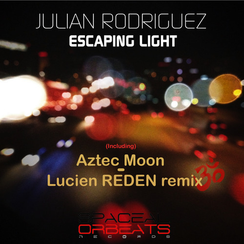 Julian Rodriguez - Aztec Moon (Lucien Reden remix) Spaceal Orbeats Records