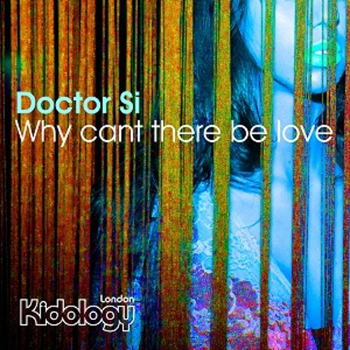 Doctor Si - Why Cant There Be Love - Bongo mix - out 20th dec on Kidology