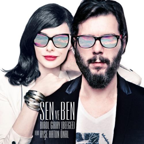 Birol Giray (BeeGee) feat. Ayşe Hatun Önal - Sen ve Ben (Club Mix)