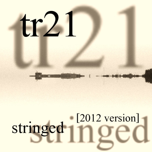TR21 Stringed [2012 version]