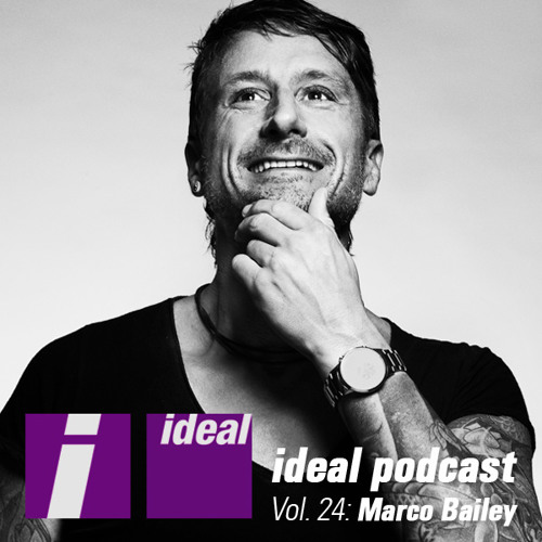 Ideal Podcast Vol. 24 - Marco Bailey