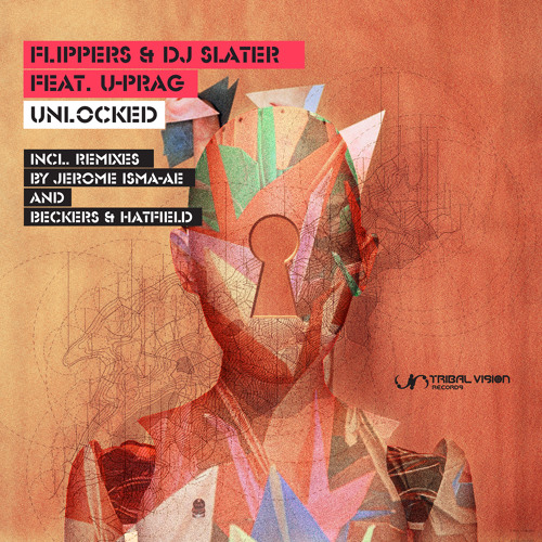 Flippers & DJ Slater (feat. U-Prag) - Unlocked (Original Mix)