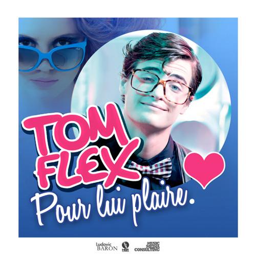 01 TOM FLEX - Pour lui plaire (Radio Edit)