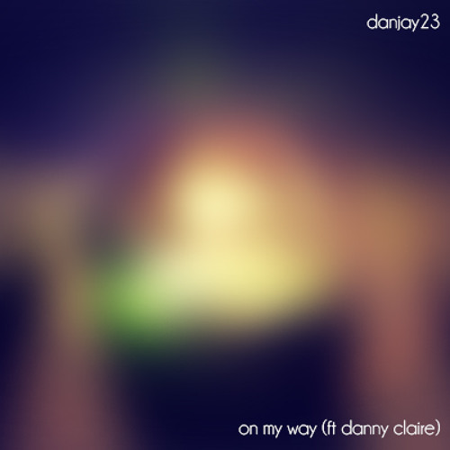 On My Way (Feat. Danny Claire)