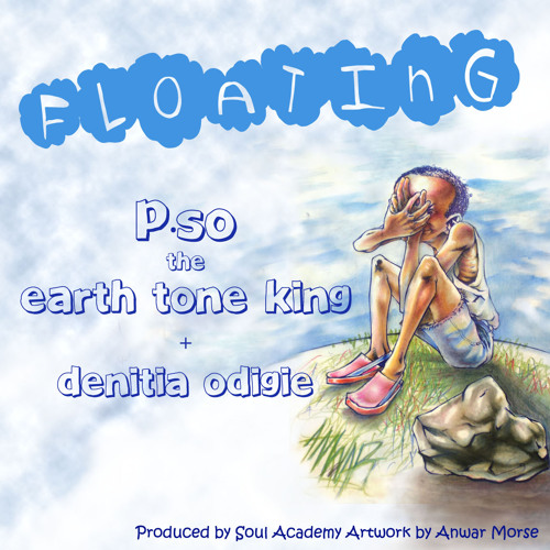 P.SO the Earth Tone King ft. Denitia Odigie - Floating