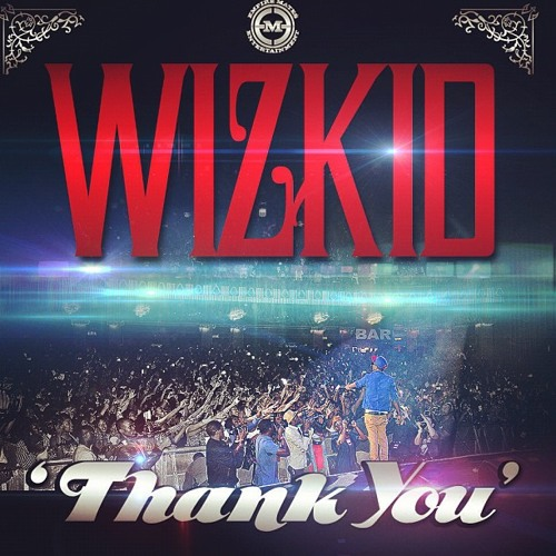"""Wizkid """"Thank you"""" (produced by Spellz)"""