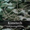 Kimetech -  Good Morning Vietnam mp3