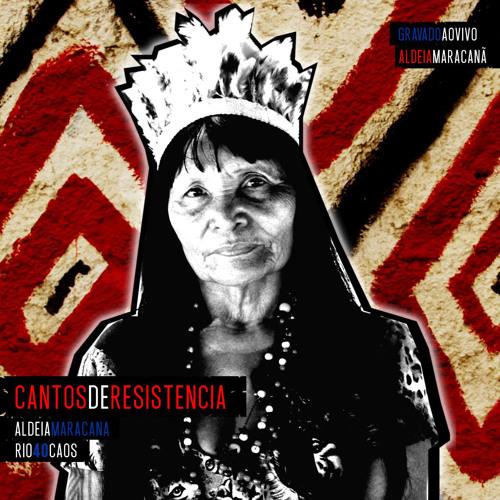 Resistência Ancestral - Album::Cantos de Resistência - Aldeia Maracanã