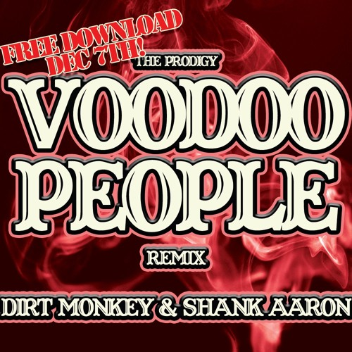 The Prodigy - Voodoo People (Dirt Monkey and Shank Aaron Pacman REMIX)