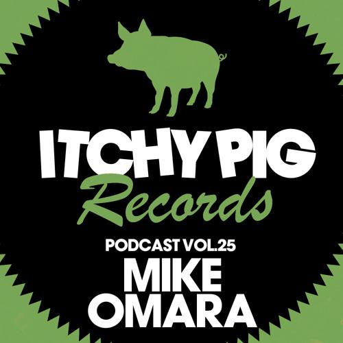 Itchy Pig Presents... Vol 25 - Mike O'Mara