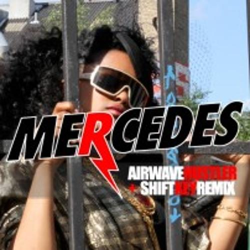 Airwave Hustler - Mercedes ($HIFT-K£Y REMIX)
