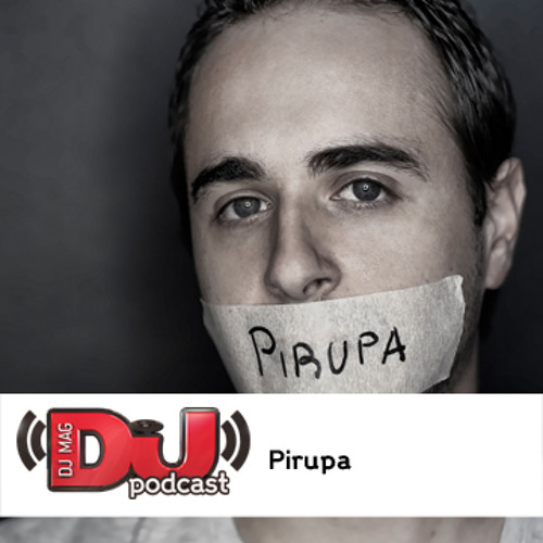 DJ Weekly Podcast: Pirupa