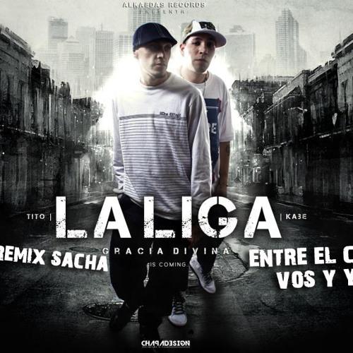 Entre El Cielo Vos Y Yo La Liga Remix Sacha