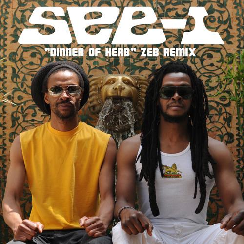 "See-I - ""Dinner of Herb (Zeb Remix)"""