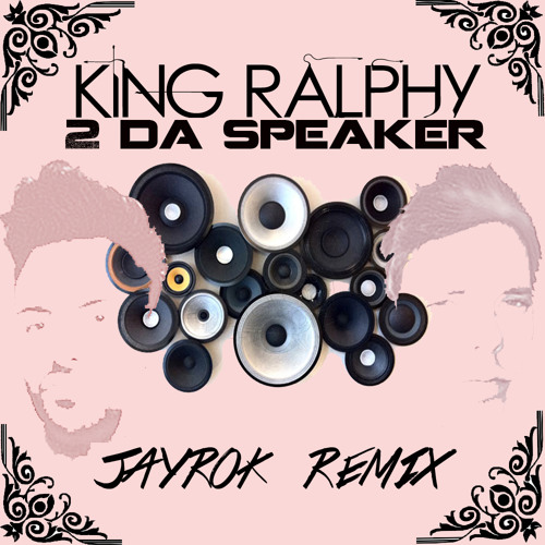 """King Ralphy - """"To the Table"""" JAYROK Remix"""