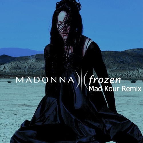 Madonna - Frozen (DJ Mad Kour Remix)