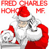 Fred (Fred Charles) & Jont - Ho Ho MF Santa [FREE DOWNLOAD OF COURCE]