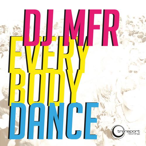 DJ MFR - Everybody Dance (Transport Recordings)