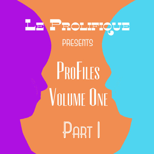 Part I - Le Prolifique - ProFiles Vol. 1