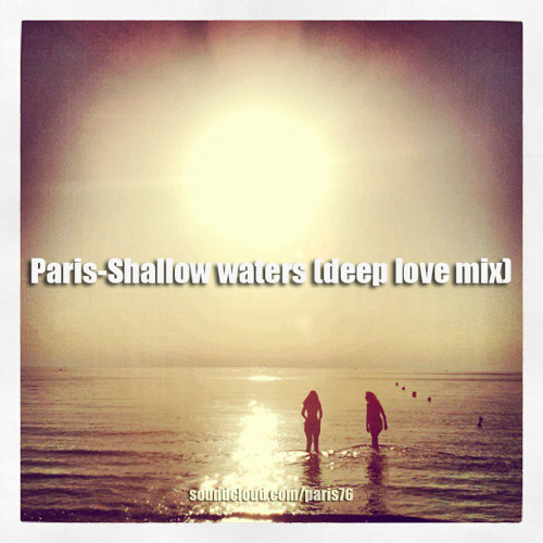 Paris-Shallow waters (deep in love mix) free download!