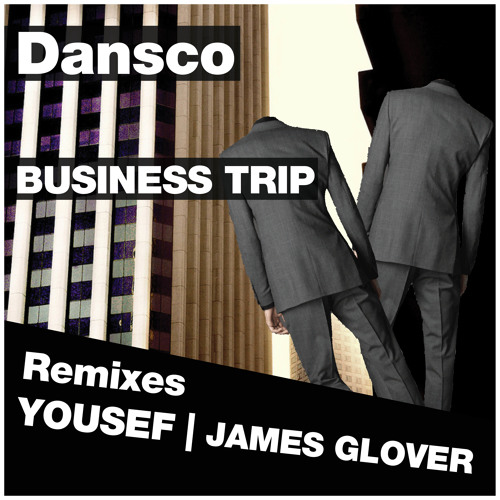 Dansco - Business Trip (James Glover Business Trippin Remix) Preview