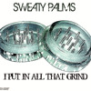 I Put In All That Grind ( FREE DOWNLOAD IPODS/CAR RADIOS/PHONES , ENJOY )