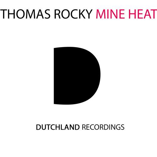Thomas Rocky - Mine Heat (Original Mix)