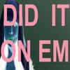 COVER - Nicki Minaj - Did It On 'Em