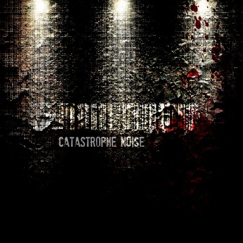 Catastrophe Noise - you can't get rid of me, because i'm gonna kill you first