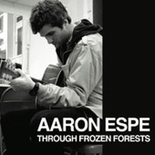 Aaron Espe- Through Frozen Forests