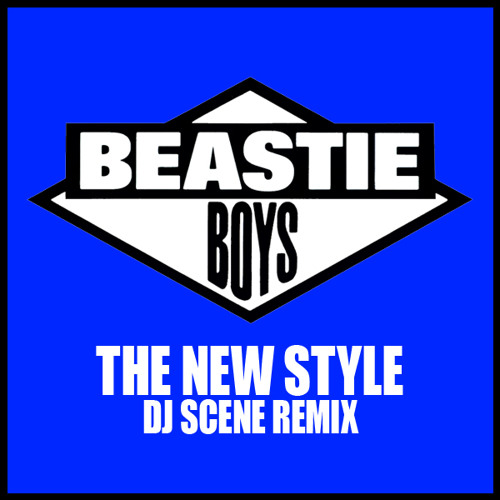 Beastie Boys - The New Style (DJ Scene Remix)