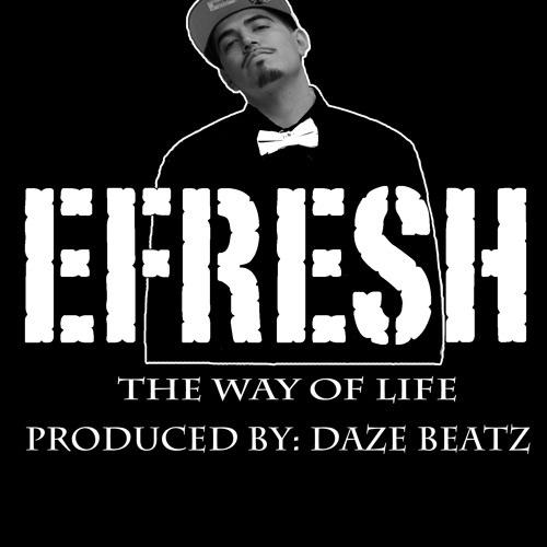 E FRESH THE WAY OF LIFE